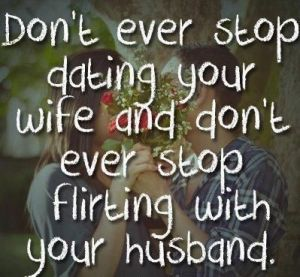Don't stop dating your wife
